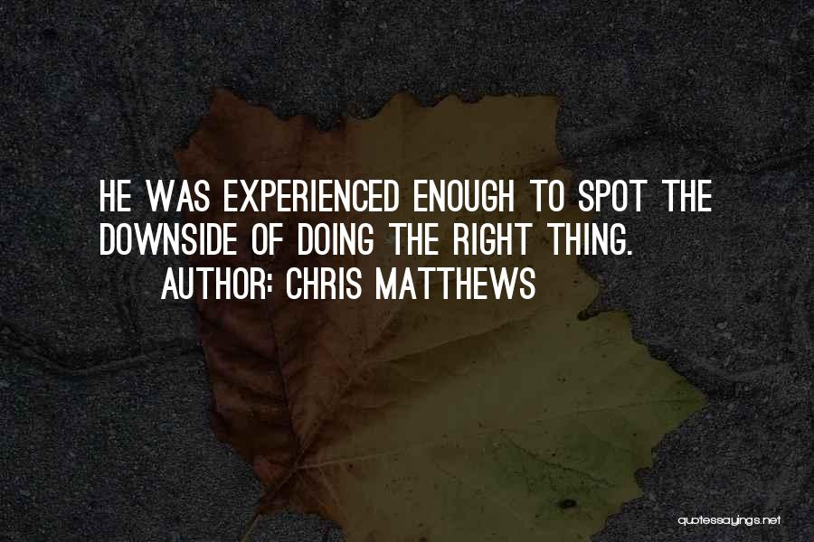 Chris Matthews Quotes 1817365