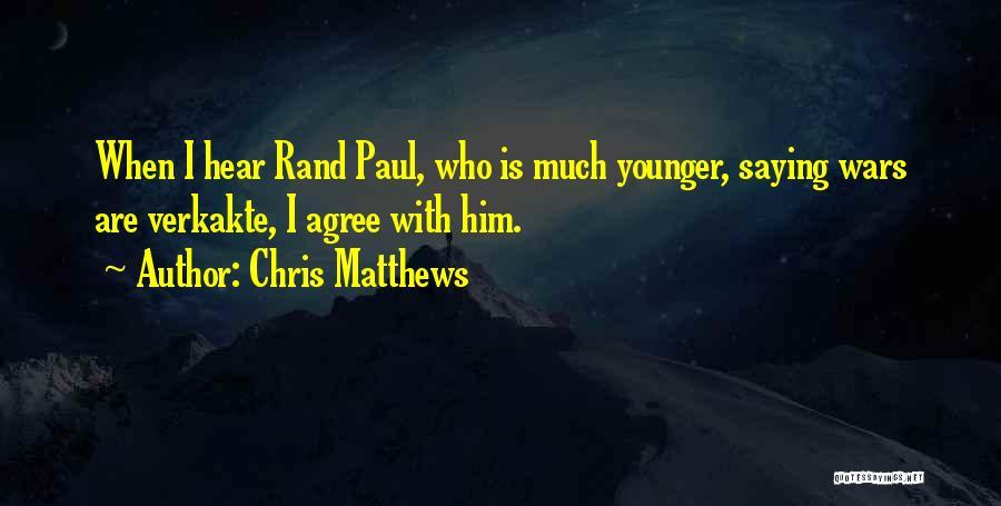 Chris Matthews Quotes 1944420