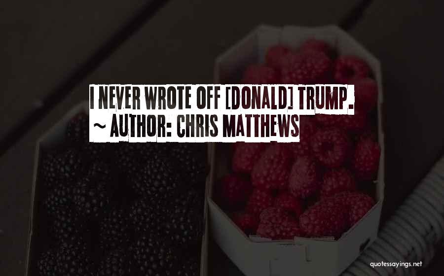 Chris Matthews Quotes 1975097