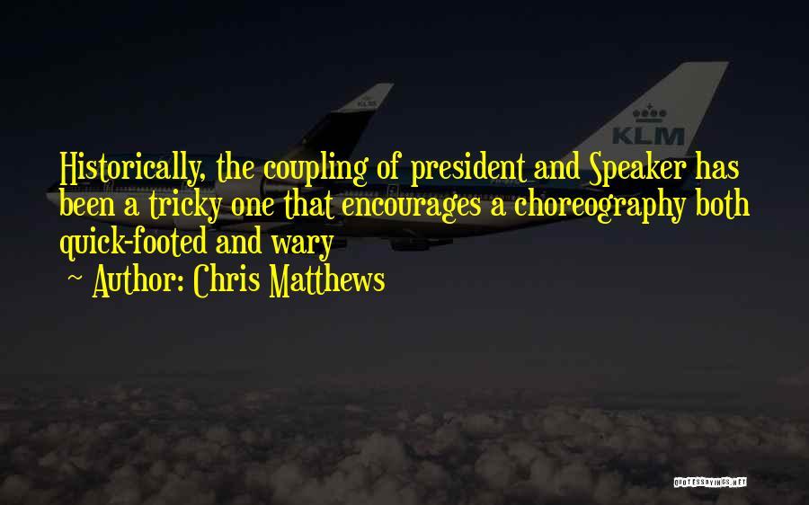 Chris Matthews Quotes 1985838