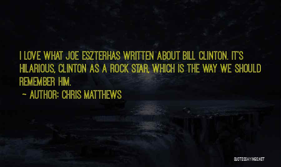 Chris Matthews Quotes 1990530