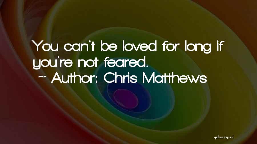 Chris Matthews Quotes 2107229