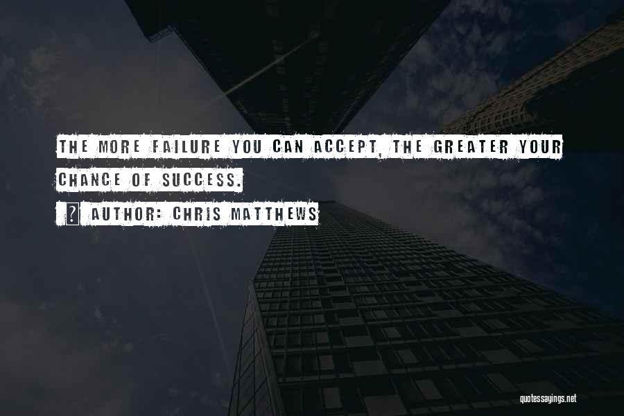 Chris Matthews Quotes 2166521
