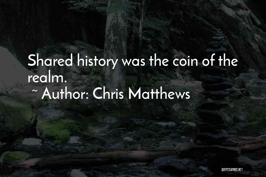 Chris Matthews Quotes 2251485