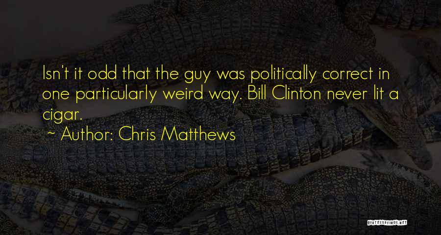 Chris Matthews Quotes 2251506