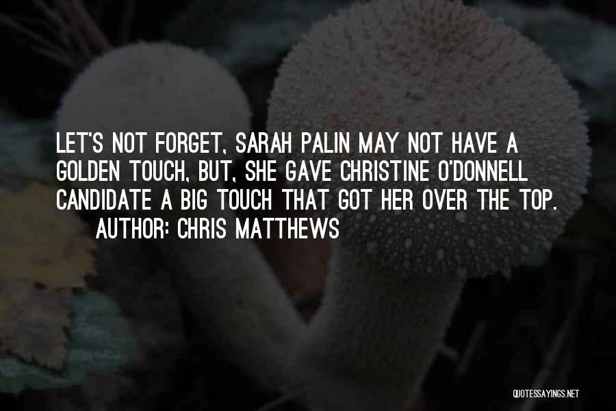 Chris Matthews Quotes 402527