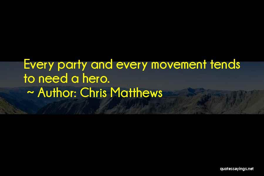 Chris Matthews Quotes 407512