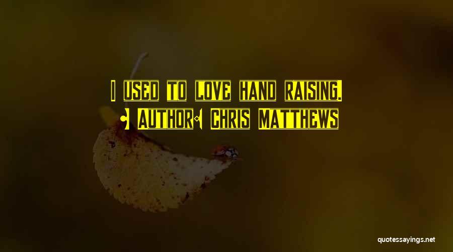 Chris Matthews Quotes 424080