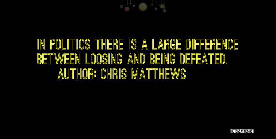 Chris Matthews Quotes 453812