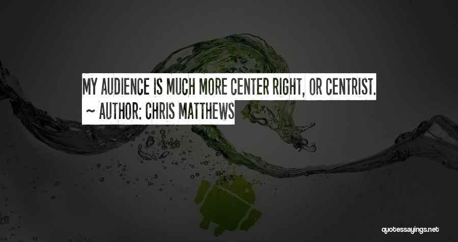 Chris Matthews Quotes 469693