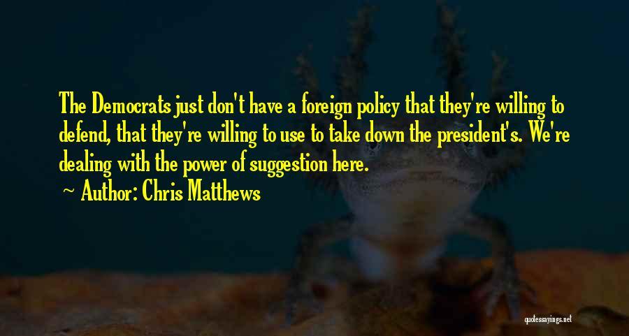 Chris Matthews Quotes 824304