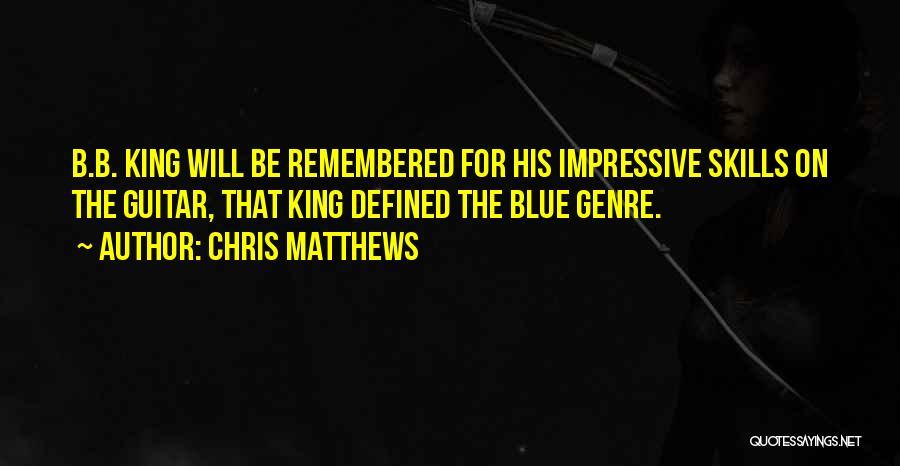 Chris Matthews Quotes 830082