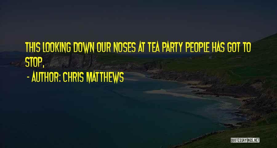 Chris Matthews Quotes 933080