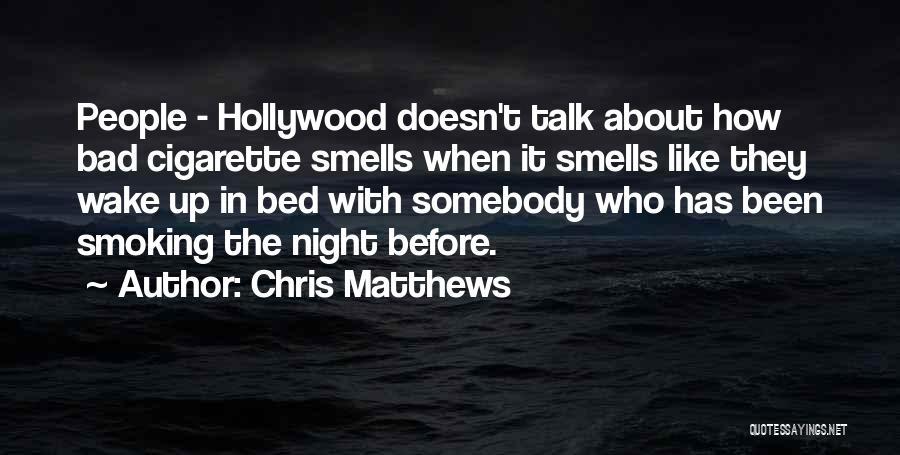 Chris Matthews Quotes 934901