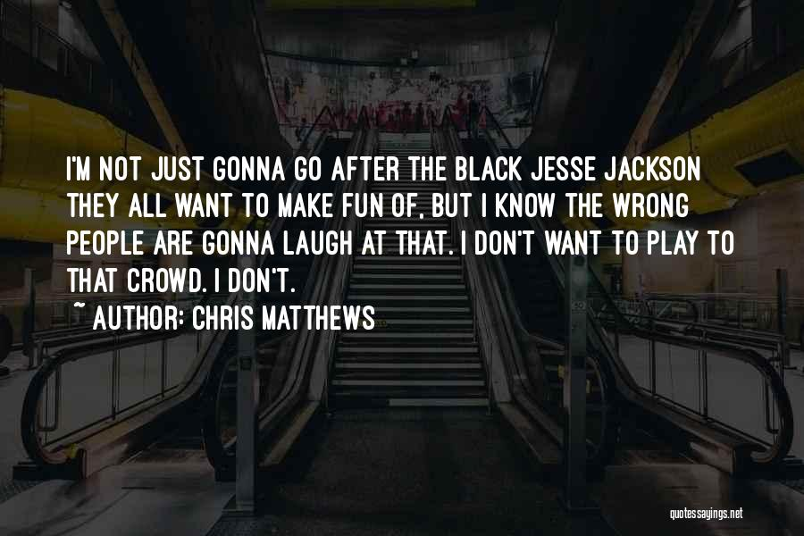 Chris Matthews Quotes 959963