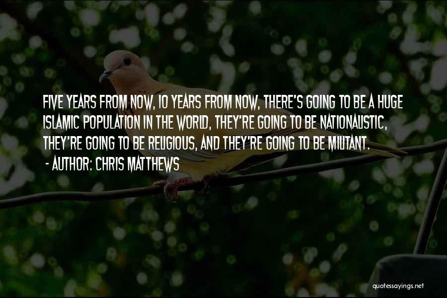 Chris Matthews Quotes 965933