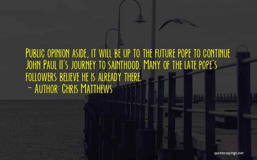 Chris Matthews Quotes 981236