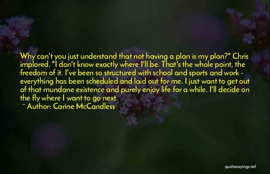 Chris Mccandless Quotes By Carine McCandless