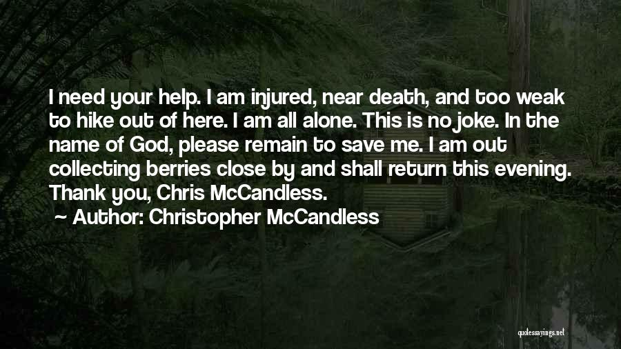 Chris Mccandless Quotes By Christopher McCandless
