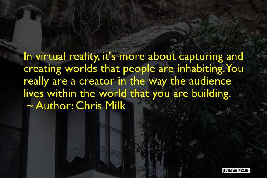 Chris Milk Quotes 2233489