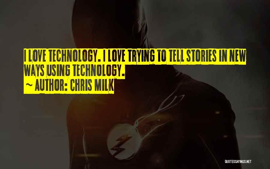 Chris Milk Quotes 758949
