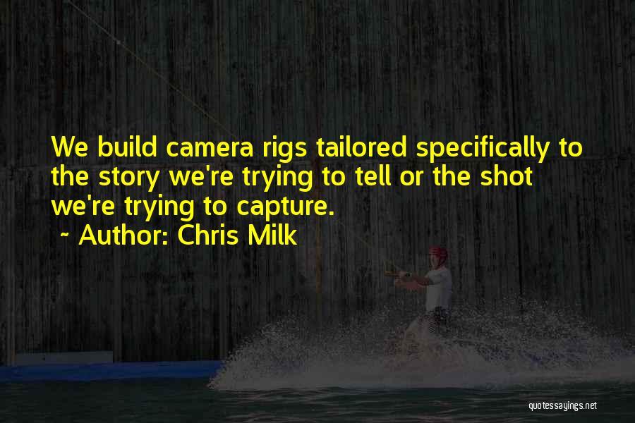 Chris Milk Quotes 986851