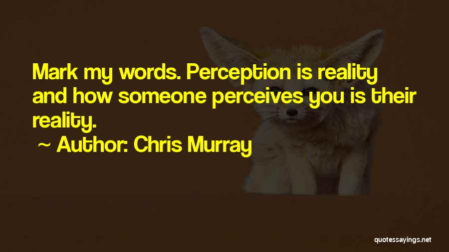 Chris Murray Quotes 1006535