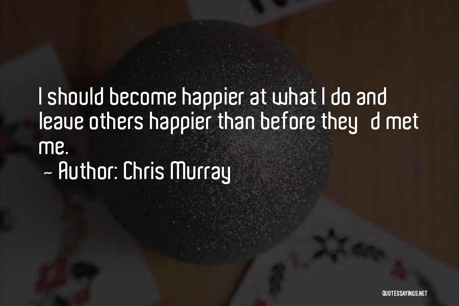 Chris Murray Quotes 1097180