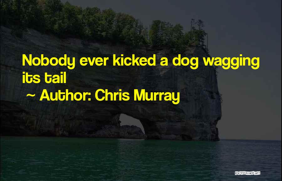 Chris Murray Quotes 1376087