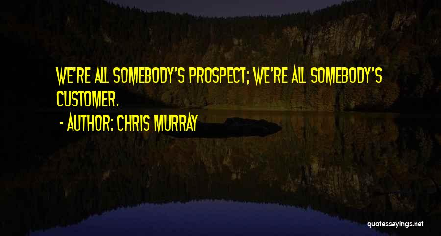 Chris Murray Quotes 149041