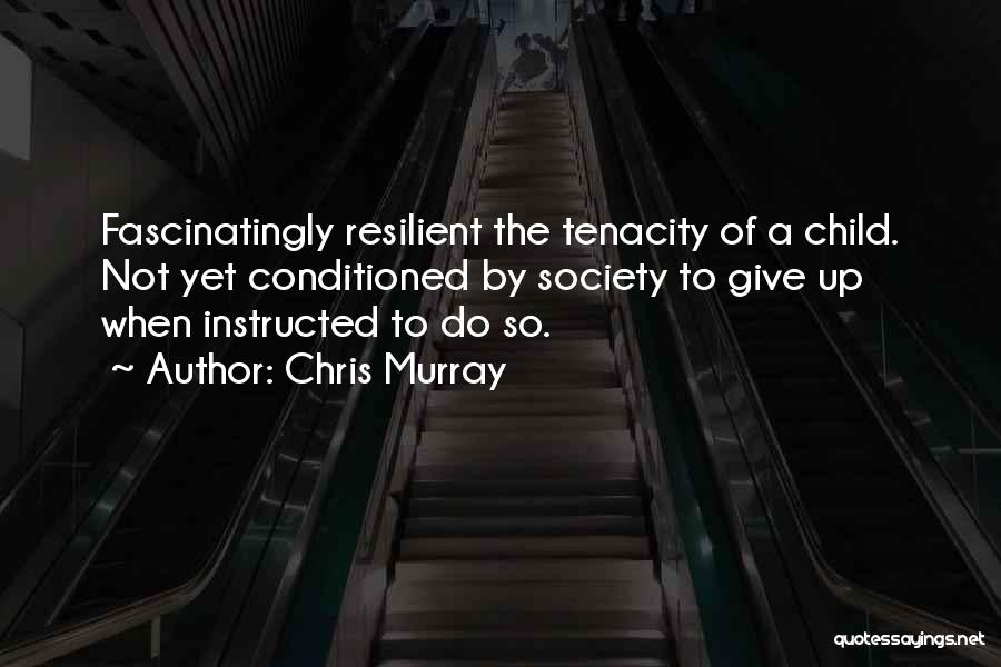 Chris Murray Quotes 1725378