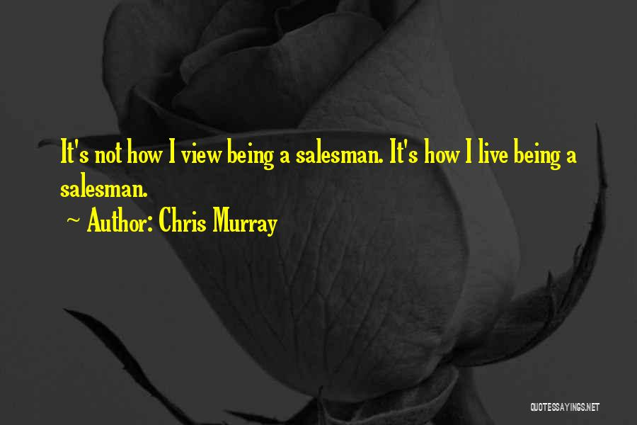 Chris Murray Quotes 1834421