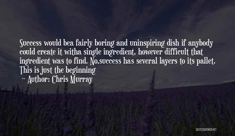 Chris Murray Quotes 1880478