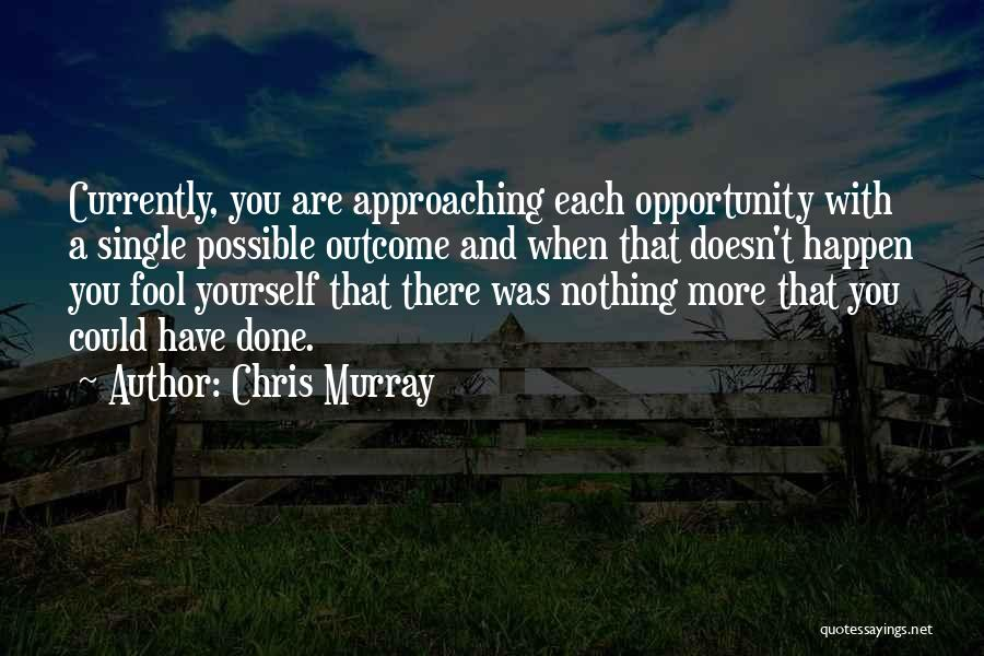 Chris Murray Quotes 1961460