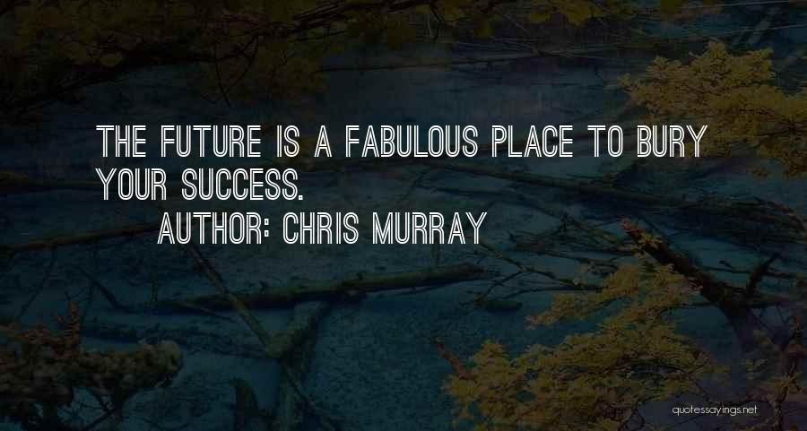 Chris Murray Quotes 2256282