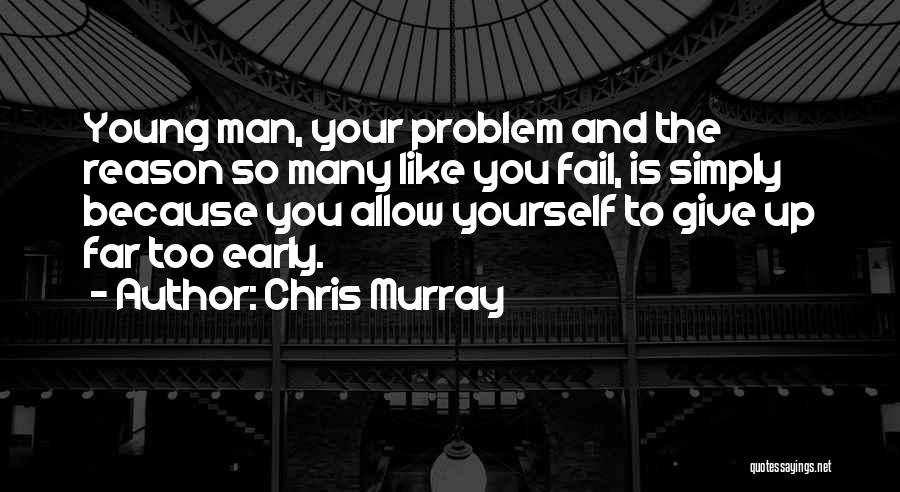 Chris Murray Quotes 228088