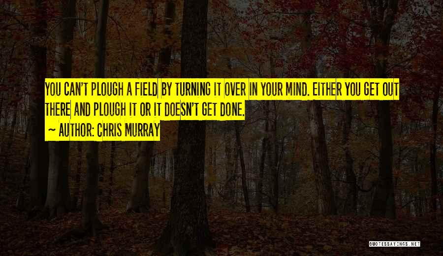 Chris Murray Quotes 370589