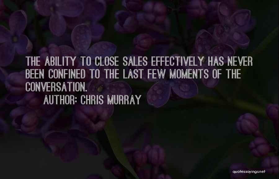 Chris Murray Quotes 455836