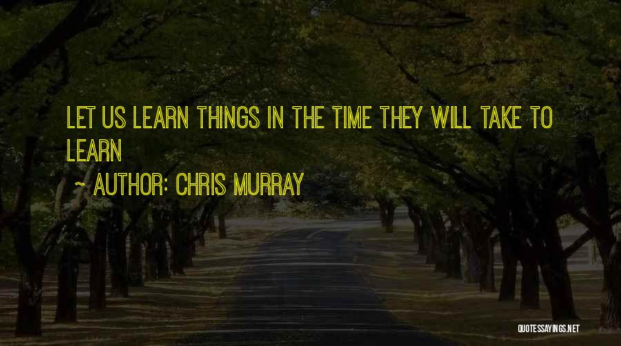 Chris Murray Quotes 483359