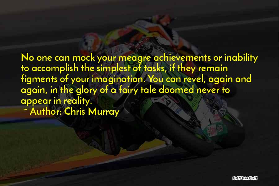 Chris Murray Quotes 488185