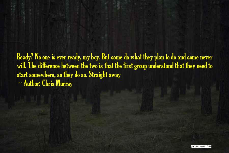 Chris Murray Quotes 537199