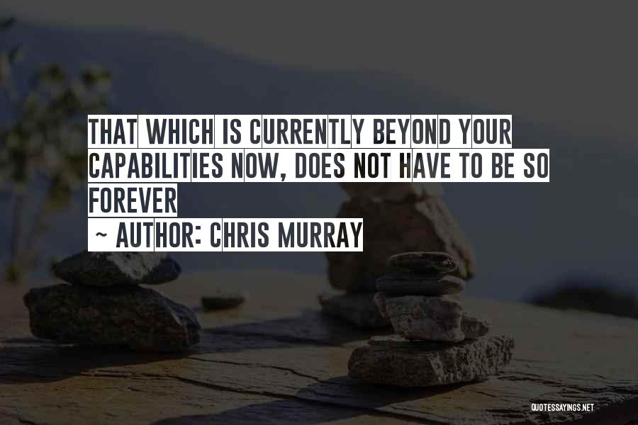 Chris Murray Quotes 588650