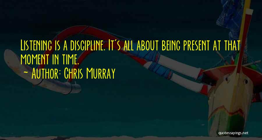 Chris Murray Quotes 634425
