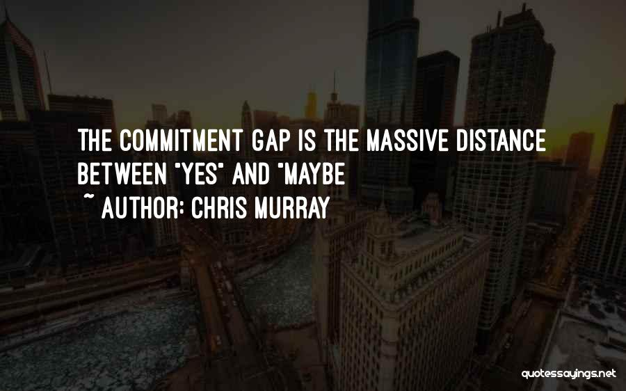 Chris Murray Quotes 634642