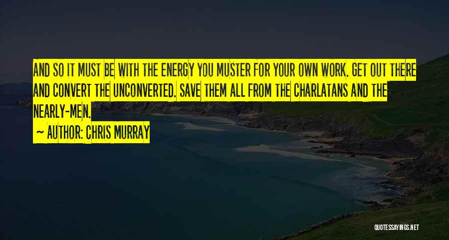 Chris Murray Quotes 722719