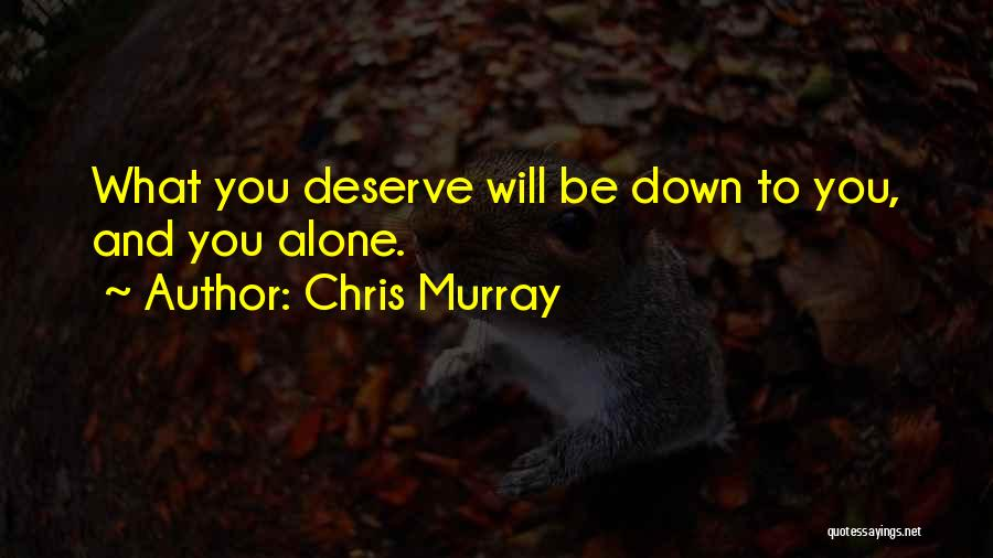 Chris Murray Quotes 768909