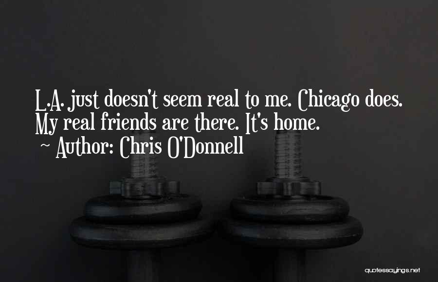 Chris O'Donnell Quotes 2097990