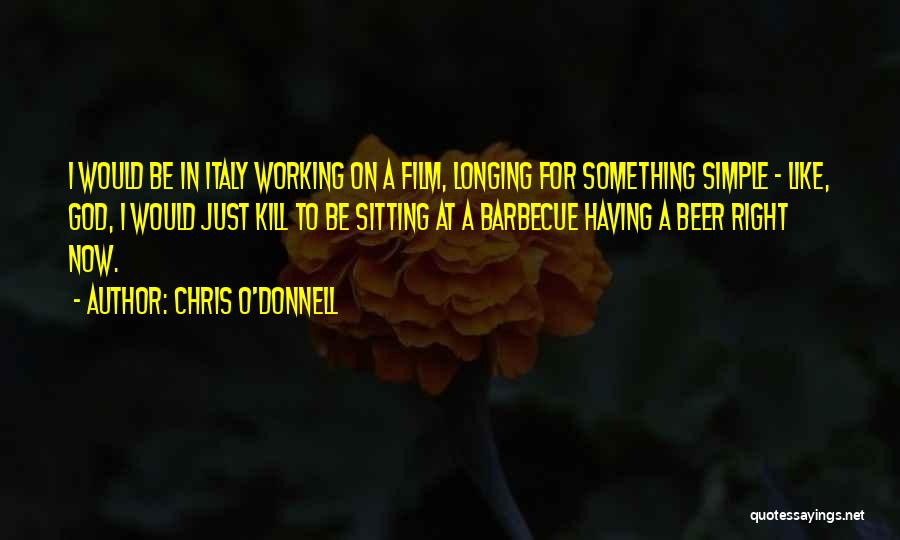 Chris O'Donnell Quotes 2228129
