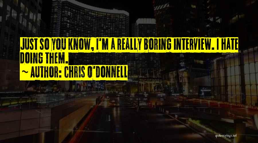 Chris O'Donnell Quotes 2259753