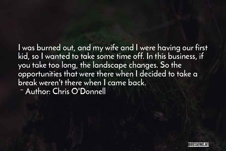 Chris O'Donnell Quotes 536990